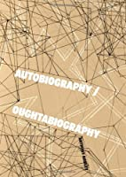 Autobiography / Oughtabiography by Anthony…