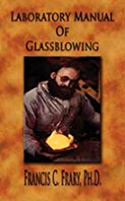 Laboratory Manual Of Glassblowing -…
