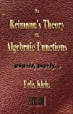 Felix Klein: On Riemann's Theory Of Algebraic Functions And Their Integrals