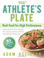 The Athlete's Plate: Real Food for High…