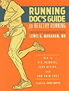 Running Doc's Guide to Healthy Running:…