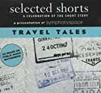 Selected Shorts: Travel Tales A Celebration…