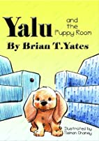 Yalu and the Puppy Room by Brian T. Yates