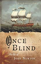 Once Blind: The Life of John Newton by Kay…