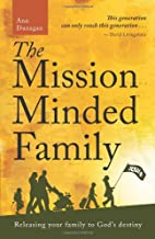 The Mission-Minded Family: Releasing Your…