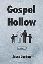 Gospel Hollow by Jesse Jordan