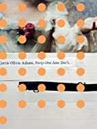 Forty-One Jane Doe's by Carrie Olivia…