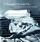 I Thought I Could Fly: Portraits of Anguish,…