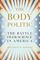 The Body Politic: The Battle Over Science in…