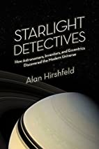 Starlight Detectives: How Astronomers,…