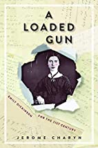 A Loaded Gun: Emily Dickinson for the 21st…