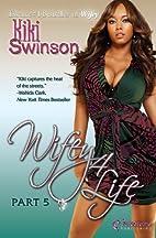 Wifey 4 Life (Part 5) by Kiki Swinson