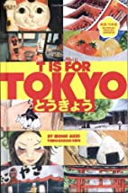 T is for Tokyo by Irene Akio