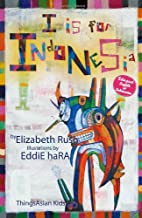 I is for Indonesia by Elizabeth Rush