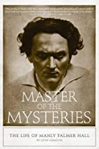 Master of the Mysteries: The Life of Manly…