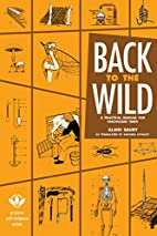 Back to the Wild: A Practical Manual for…