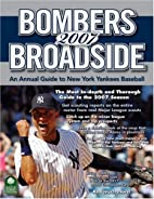 Bombers Broadside 2007: An Annual Guide to…