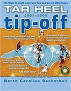 Tar Heel Tip-off 2007-2008: An Annual Guide…