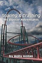 Soaring & Crashing: My Bipolar Adventures by…