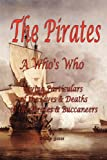 Gosse, Philip: The Pirates: A Who's Who Giving Particulars of the Lives & Deaths of the Pirates & Buccaneers