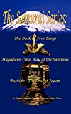 Musashi, Miyamoto: The Samurai Series: The Book of Five Rings, Hagakure - The Way of the Samurai & Bushido - The Soul of Japan
