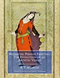 Adamova, A. T.: Mediaeval Persian Painting: The Evolution of an Artistic Vision