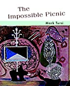 The Impossible Picnic by Mark Tursi