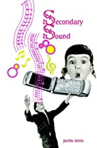 Secondary Sound by Justin Sirois