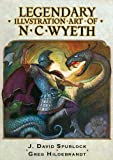 SPURLOCK, J DAVID: Legendary Art of N.C. Wyeth