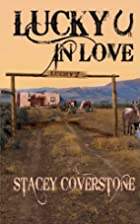 Lucky In Love by Stacey Coverstone