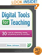 Digital Tools for Teaching: 30 E-tools for Collaborating, Creating, and Publishing across the Curriculum (Maupin House)