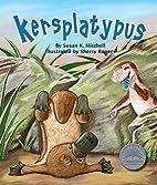 Kersplatypus by Susan K. Mitchell