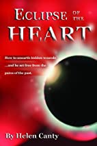 Eclipse of the heart by Helen Canty