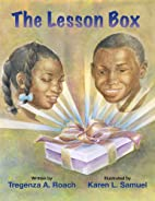 The Lesson Box by Tregenza A. Roach