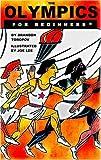 Toropov, Brandon: The Olympics For Beginners (For Beginners (Steerforth Press))