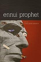 Ennui Prophet (American Poets Continuum) by…