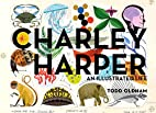 Charley Harper: An Illustrated Life by Todd…