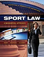 Sport Law: A Managerial Approach, Second…