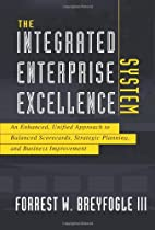 The Integrated Enterprise Excellence System:…