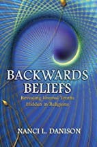 Backwards Beliefs: Revealing Eternal Truths…