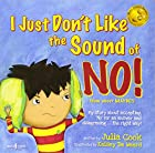I Just Don't Like the Sound of No!: My…