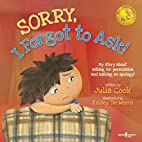 Sorry, I Forgot to Ask!: My Story About…