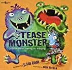 Tease Monster: A Book About Teasing Vs.…