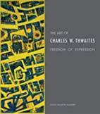 The Art of Charles W. Thwaites: Freedom of…