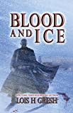 Gresh, Lois H.: Blood and Ice
