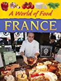 Kathy Elgin: France (A World of Food)