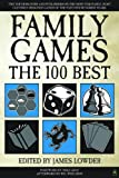 Alan R. Moon: Family Games: The 100 Best