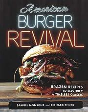 American Burger Revival: Brazen Recipes to…