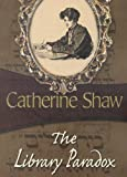 Shaw, Catherine: The Library Paradox