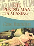 Taschdjian, Claire: Peking Man Is Missing